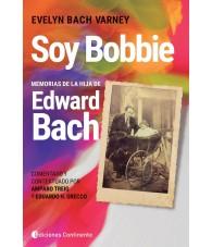 Soy Bobbier. Memorias de la Hija de Edward BachBACH
