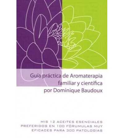 Guia Práctica de Aromaterapia Familiar y Cientifica