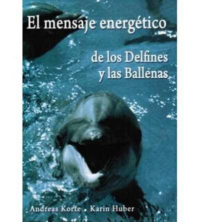 El Mensaje Energético de los Delfines y las Ballenas