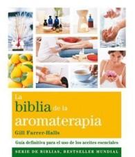 La Biblia de la Aromaterapia