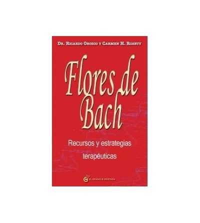 Flores de Bach. Recursos y Estrategias Terapéuticas