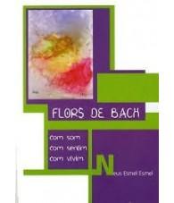 Flors de Bach Com Som, Com Sentim, Com Vivim