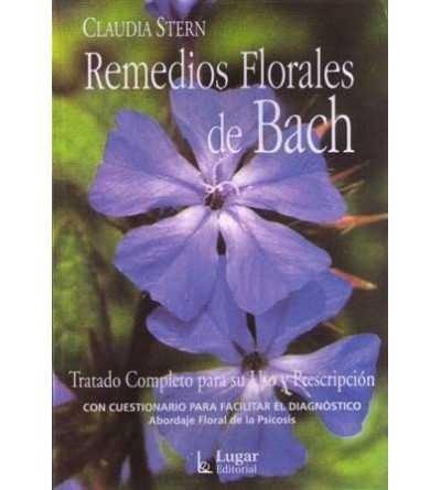 Remedios Florales de Bach. Tratado Completo.
