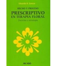 Hecho y Proceso. Prescriptivo en Terapia Floral.