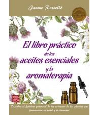El Libro Practico de los Aceites Esenciales y la Aromaterapia